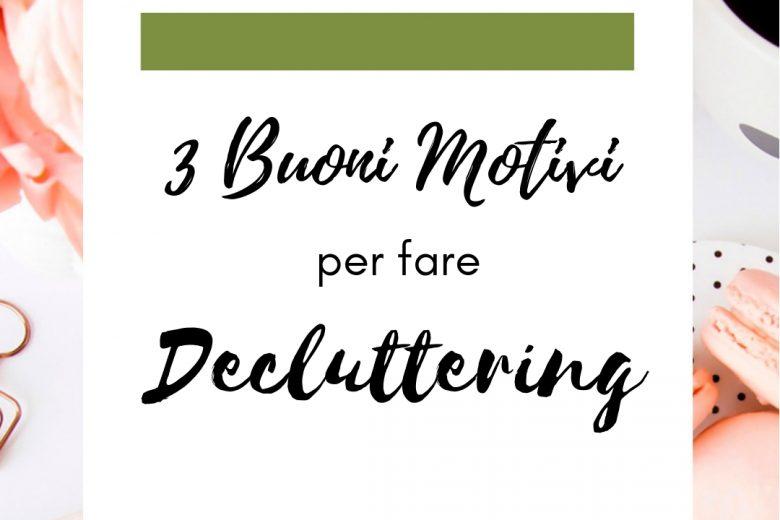 3 Buoni motivi per fare Decluttering