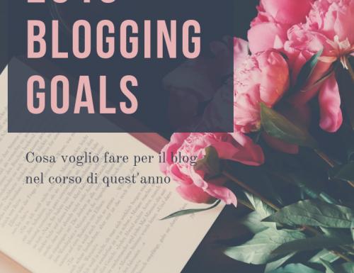 2019 Blogging Goals: cosa voglio fare per il blog nel corso di quest'anno