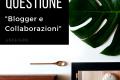 """Della questione """"Blogger e collaborazioni"""""""