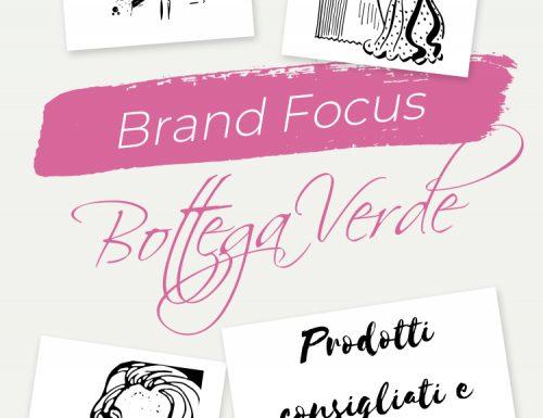 [Brand Focus] – Bottega Verde: prodotti consigliati e sconsigliati