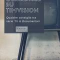 Cosa guardare su TIMVision