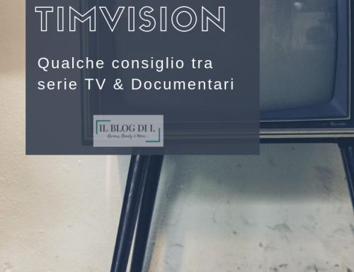 Cosa guardare su TimVision? Qualche consiglio tra serie TV & Documentari