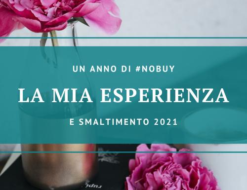 Un anno di #NoBuy: la mia esperienza + Smaltimento 2021