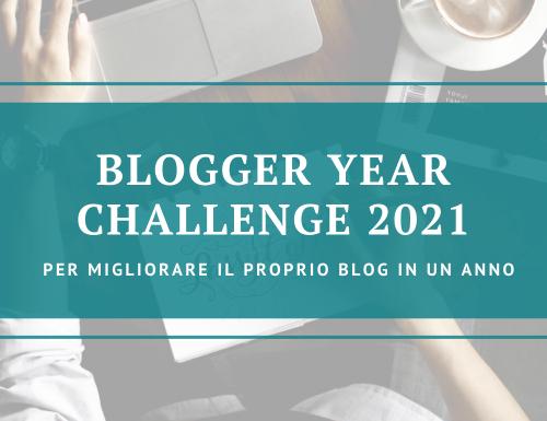 Blogger Year Challenge 2021 [Post in aggiornamento]