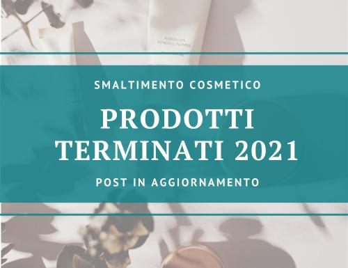 [Smaltimento cosmetico] – Prodotti terminati del 2021