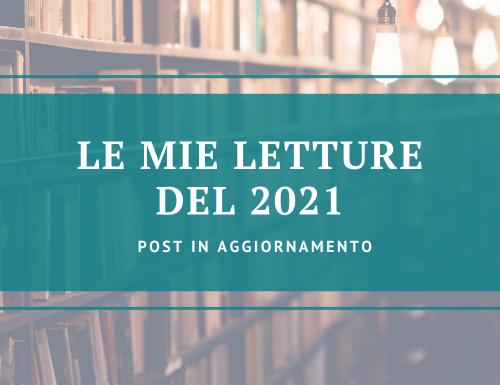 Le mie letture del 2021 – [Post in aggiornamento]